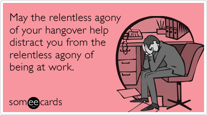 hangover-agony-work-agony-encouragement-ecards-someecards