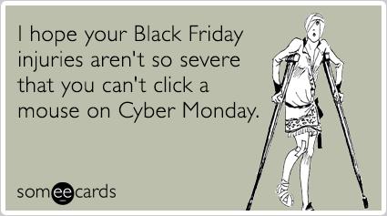 cyber-monday-black-friday-shopping-injury-sympathy-ecards-someecards